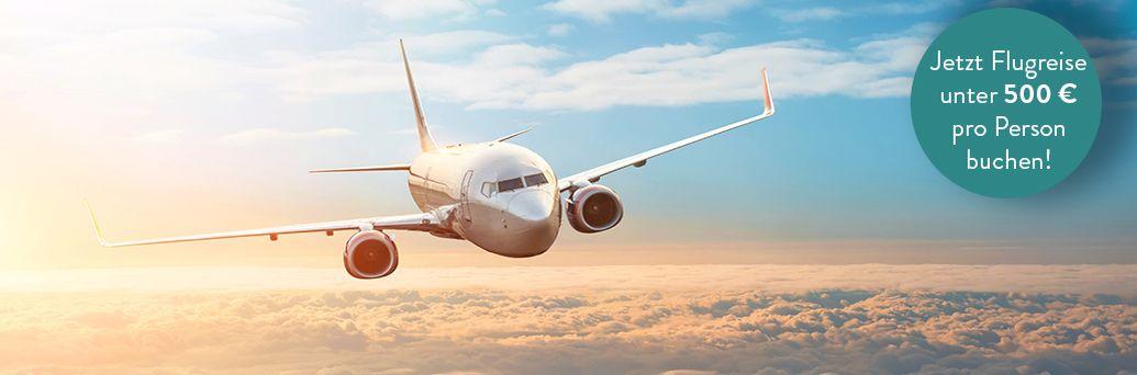 Flugreisen unter 500€ p. P.